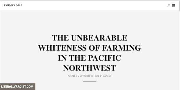Damn White People And Their Racist Farming In The Pacific Northwest