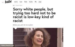 Damn White People And Their Racist Ways of Trying to Not Be Racist